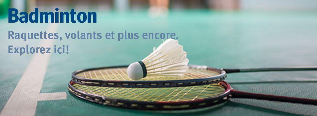 Badminton - Explorez ici!