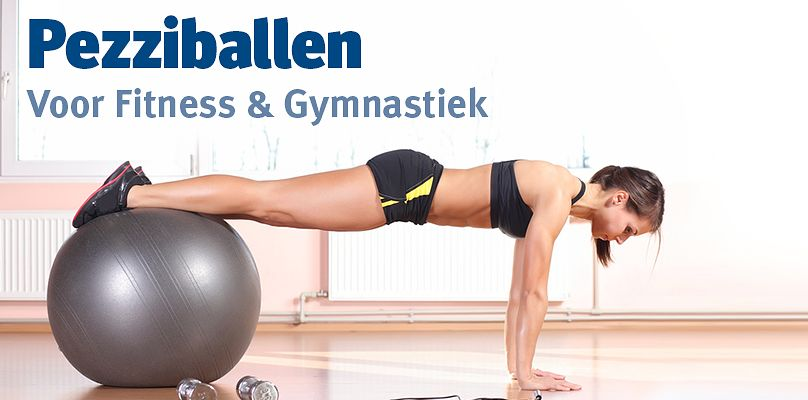 Pezziballen - Voor Fitness & Gymnastiek